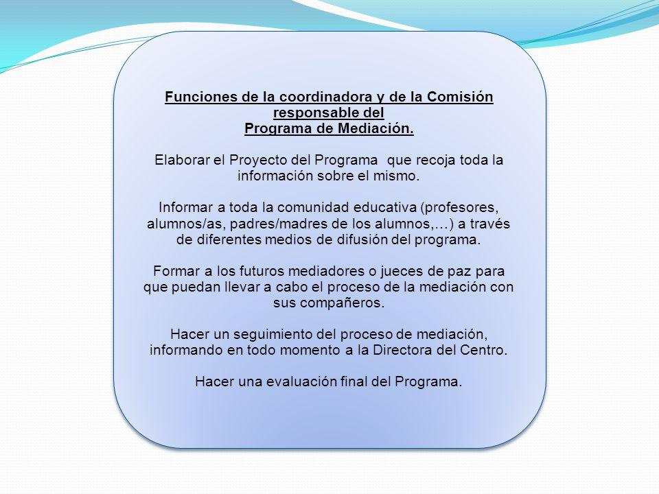 Funciones de la coordinadora y de la Comisión responsable del