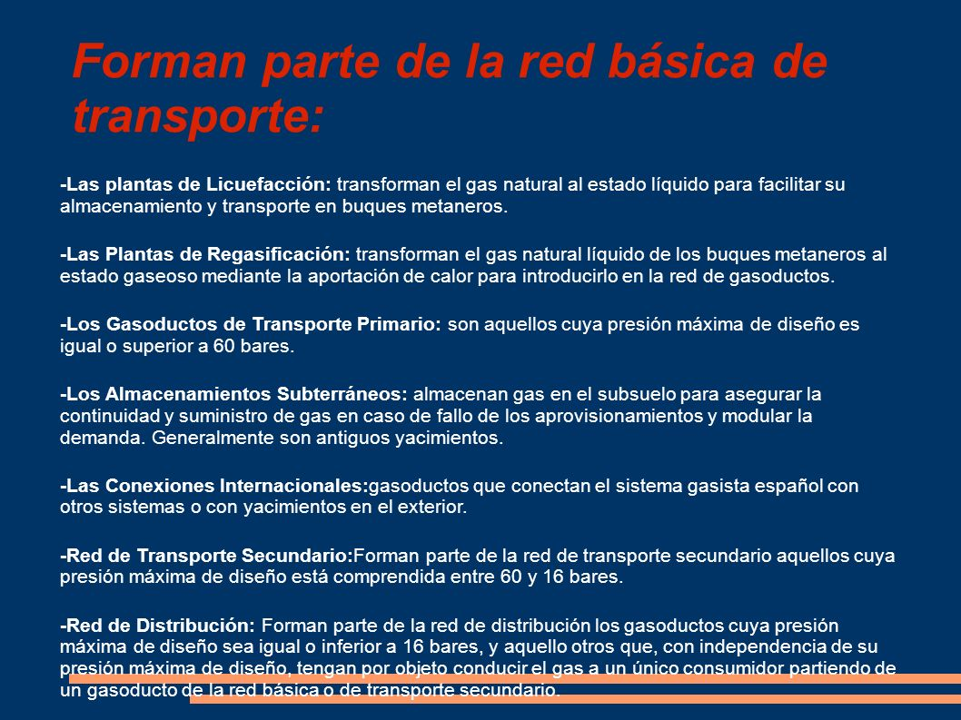 Forman parte de la red básica de transporte: