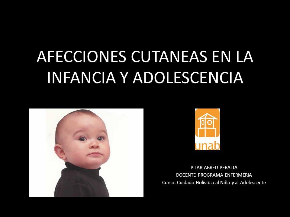 AFECCIONES CUTANEAS EN LA INFANCIA Y ADOLESCENCIA