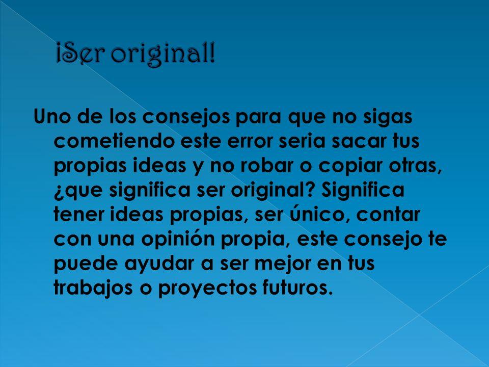 ¡Ser original!