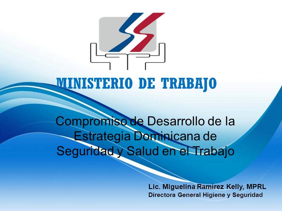 ministerio de trabajo Compromiso de Desarrollo de la Estrategia Dominicana de Seguridad y Salud en el Trabajo.