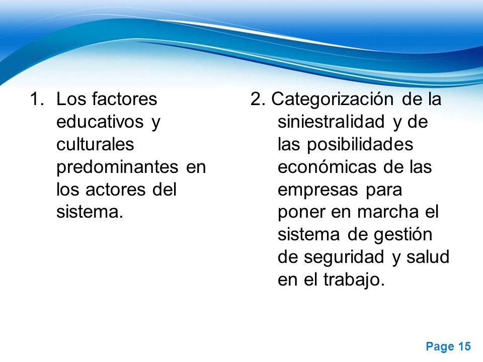 Los factores educativos y culturales predominantes en los actores del sistema.