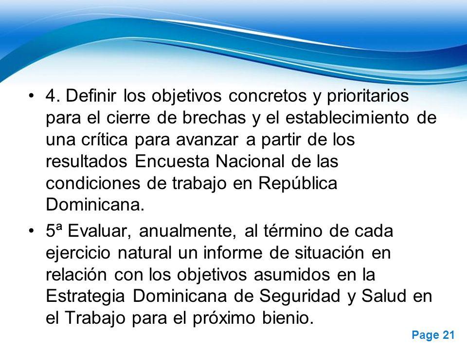 4. Definir los objetivos concretos y prioritarios para el cierre de brechas y el establecimiento de una crítica para avanzar a partir de los resultados Encuesta Nacional de las condiciones de trabajo en República Dominicana.