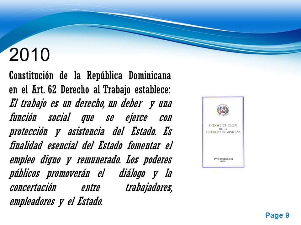 2010 Constitución de la República Dominicana en el Art. 62 Derecho al Trabajo establece: