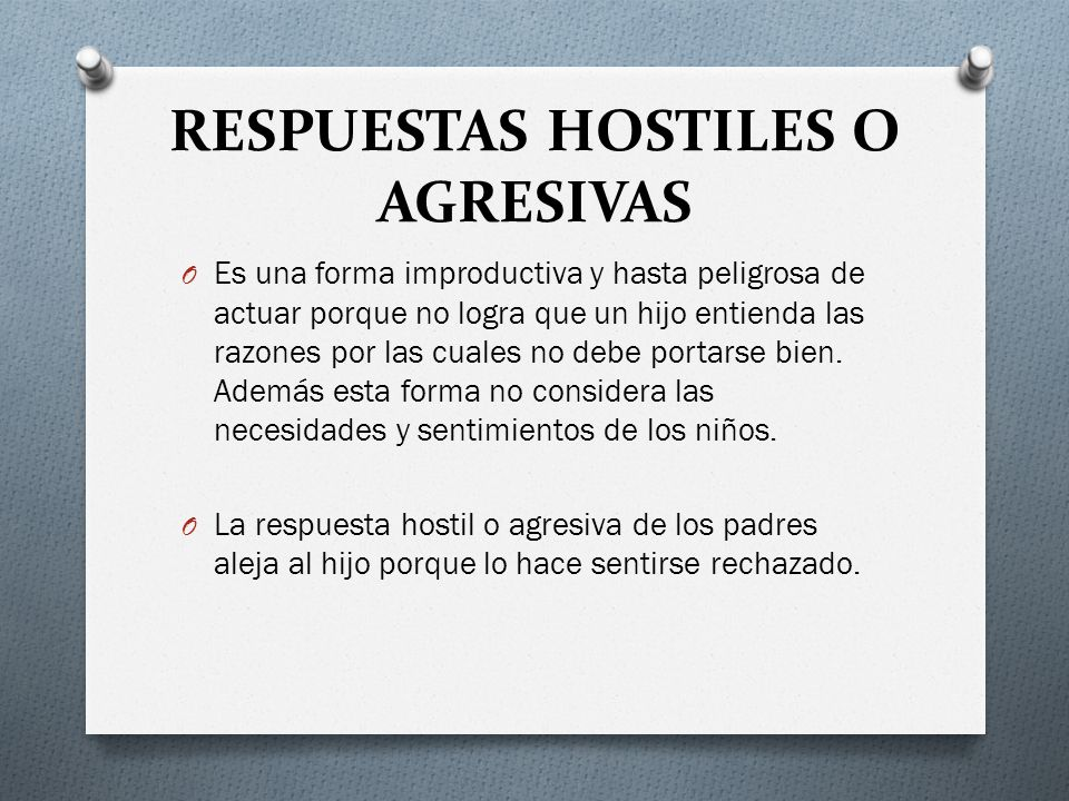 RESPUESTAS HOSTILES O AGRESIVAS