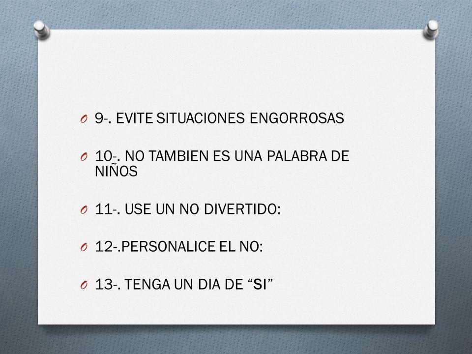 9-. EVITE SITUACIONES ENGORROSAS