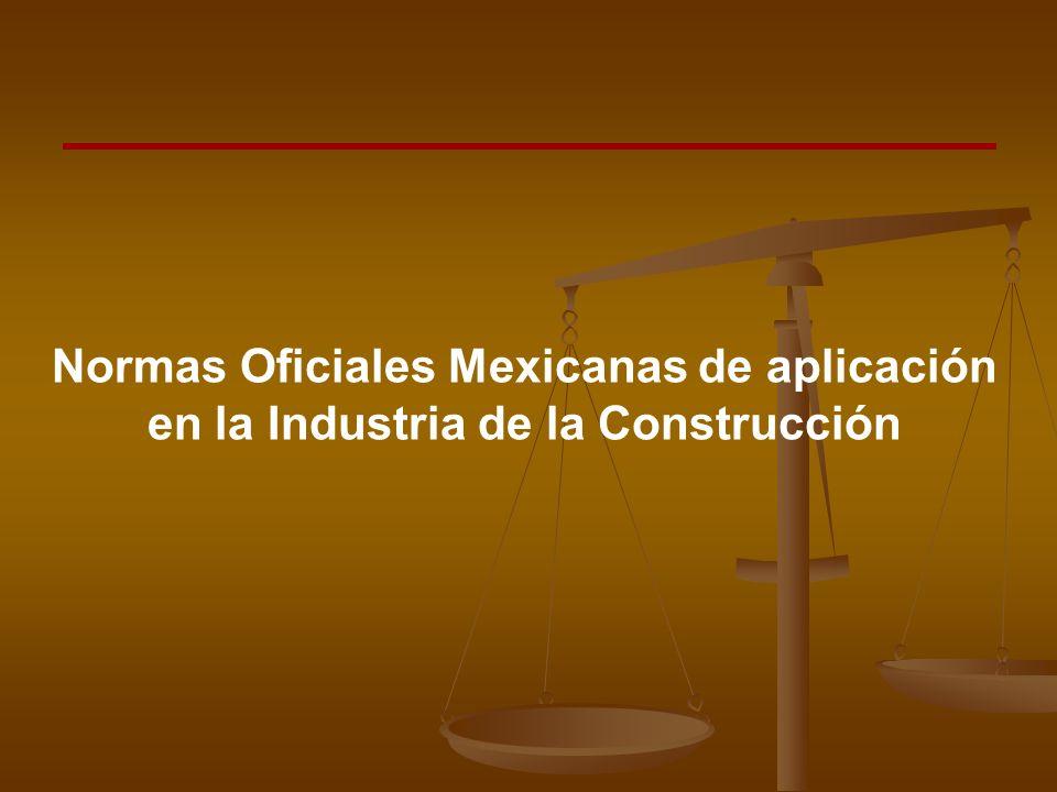 Normas Oficiales Mexicanas de aplicación en la Industria de la Construcción