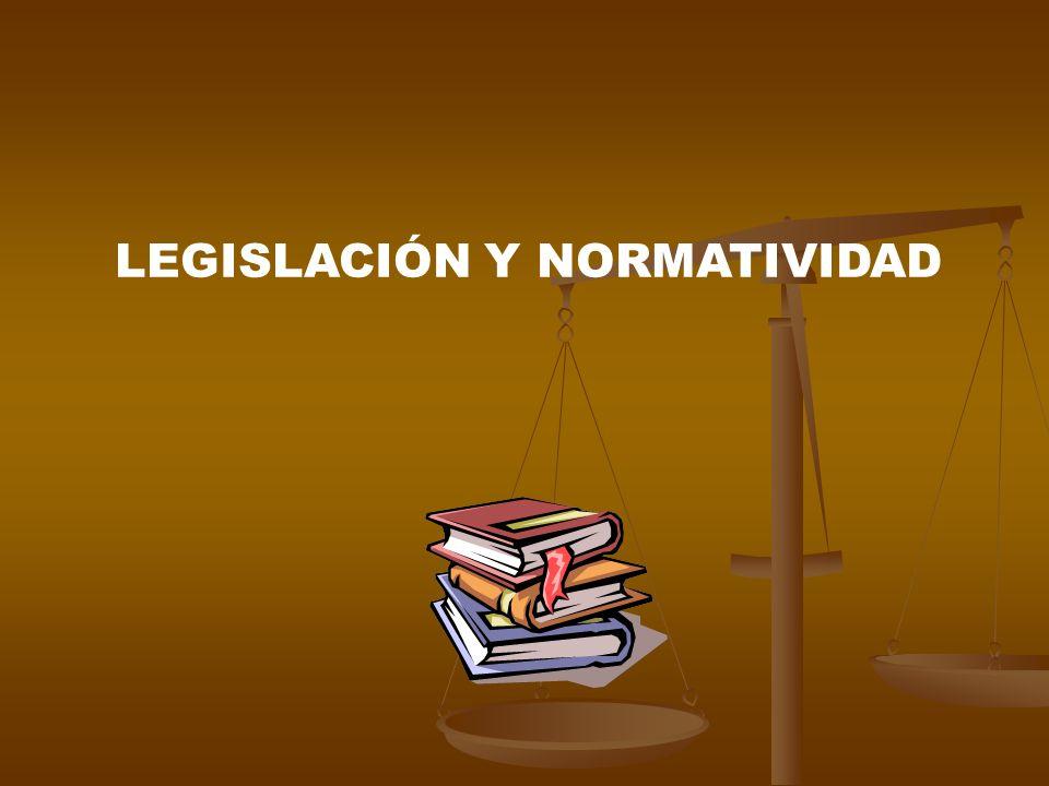 LEGISLACIÓN Y NORMATIVIDAD