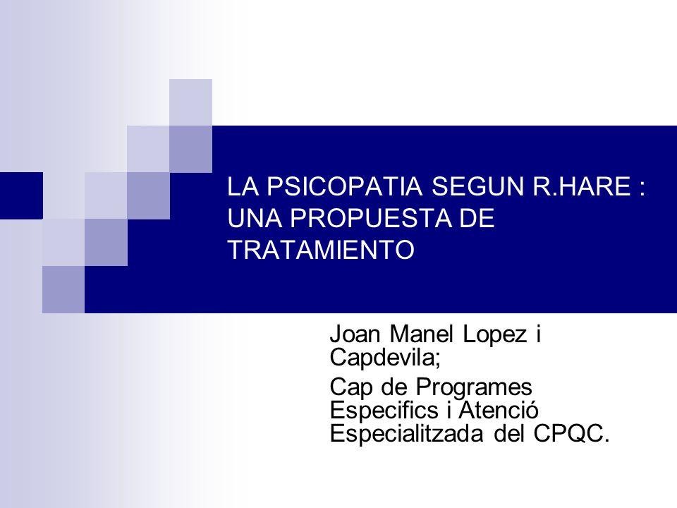 LA PSICOPATIA SEGUN R.HARE : UNA PROPUESTA DE TRATAMIENTO