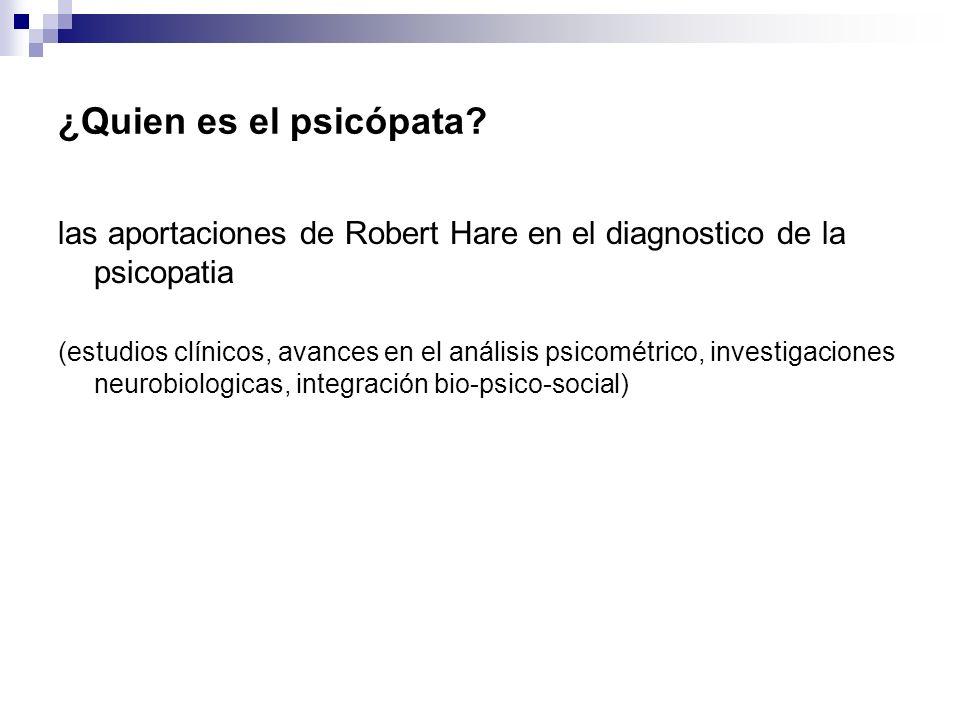 ¿Quien es el psicópata las aportaciones de Robert Hare en el diagnostico de la psicopatia.