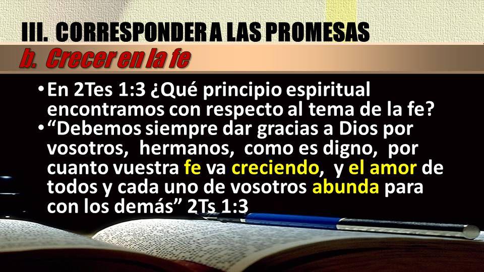 III. CORRESPONDER A LAS PROMESAS b. Crecer en la fe