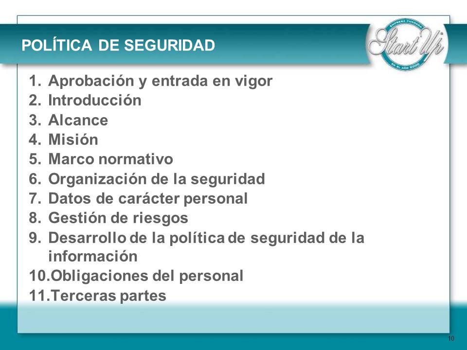 POLÍTICA DE SEGURIDAD Aprobación y entrada en vigor. Introducción. Alcance. Misión. Marco normativo.