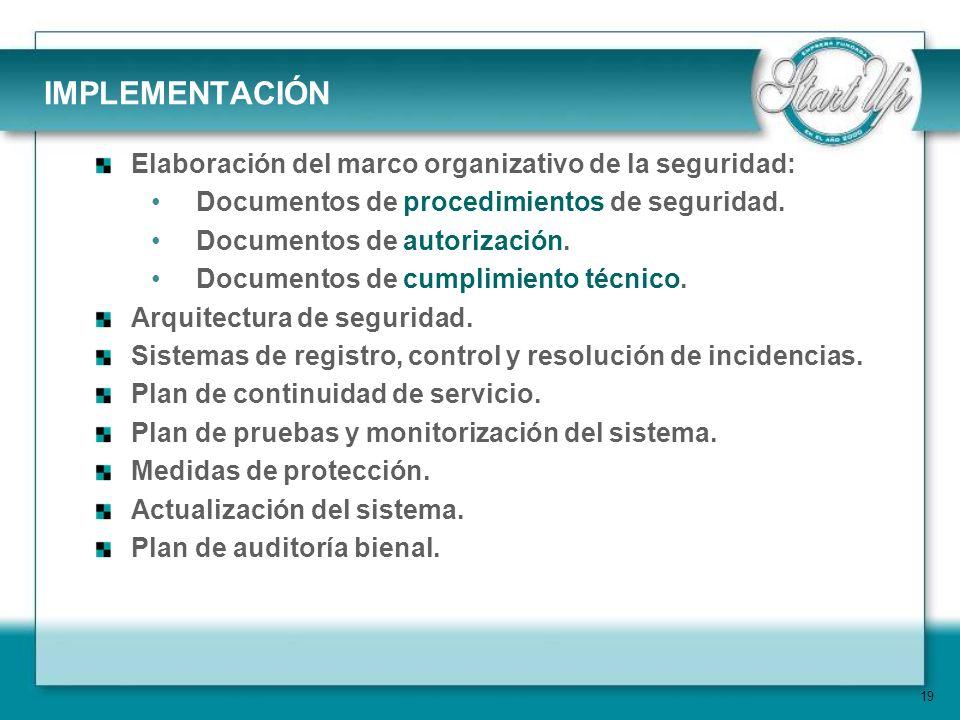 IMPLEMENTACIÓN Elaboración del marco organizativo de la seguridad: