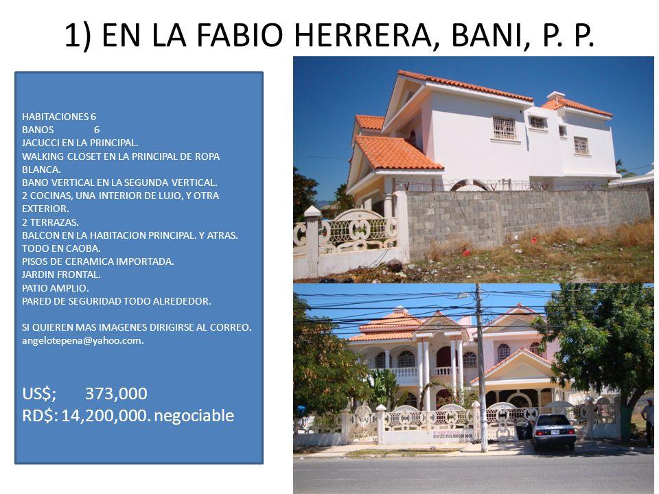 1) EN LA FABIO HERRERA, BANI, P. P.