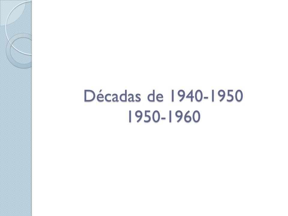 Décadas de 1940-1950 1950-1960