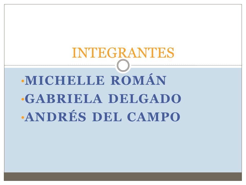Michelle Román Gabriela Delgado Andrés del Campo