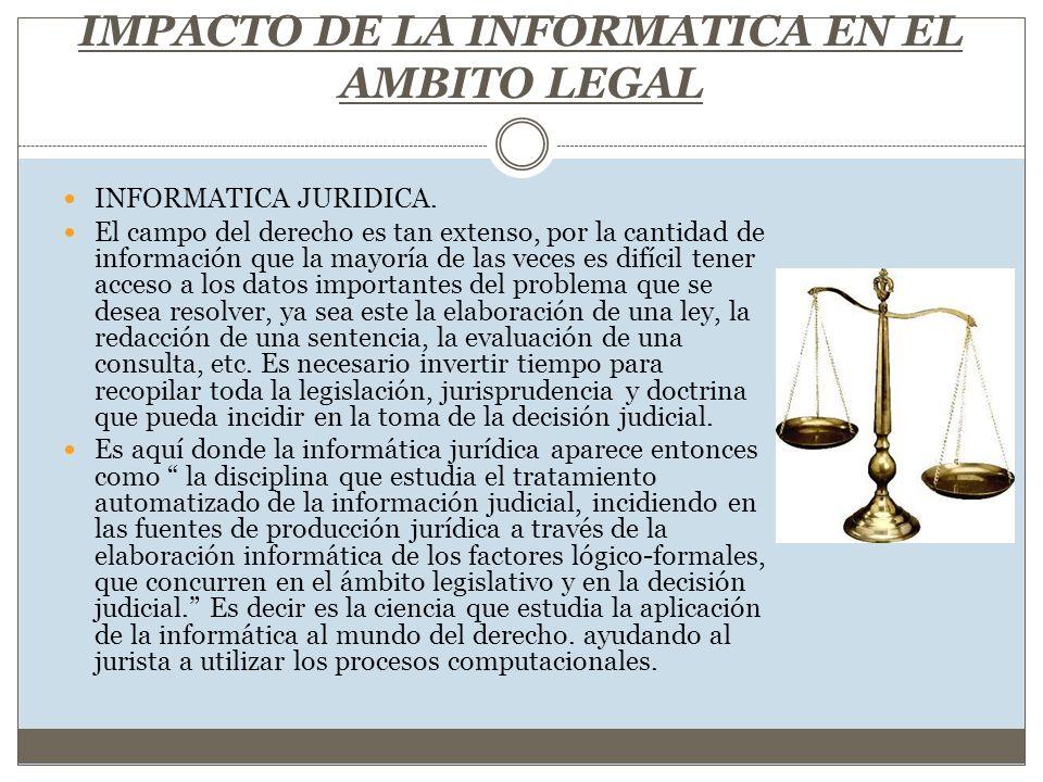 IMPACTO DE LA INFORMATICA EN EL AMBITO LEGAL