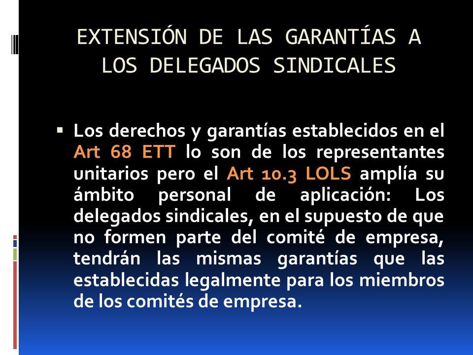 EXTENSIÓN DE LAS GARANTÍAS A LOS DELEGADOS SINDICALES