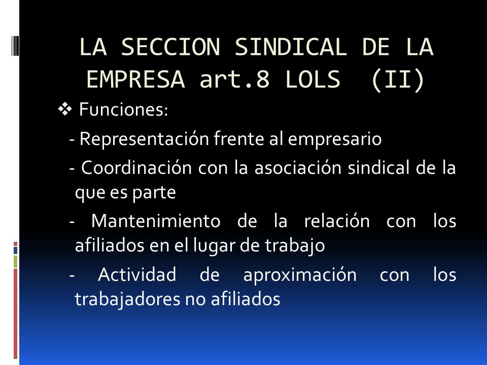 LA SECCION SINDICAL DE LA EMPRESA art.8 LOLS (II)