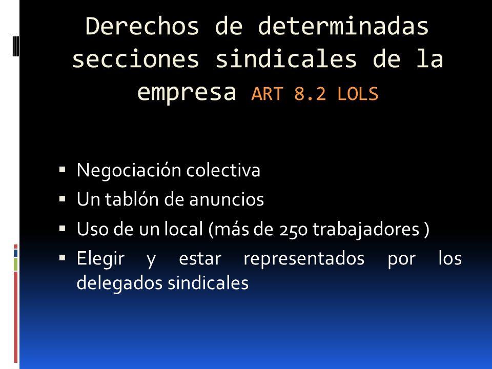 Derechos de determinadas secciones sindicales de la empresa ART 8