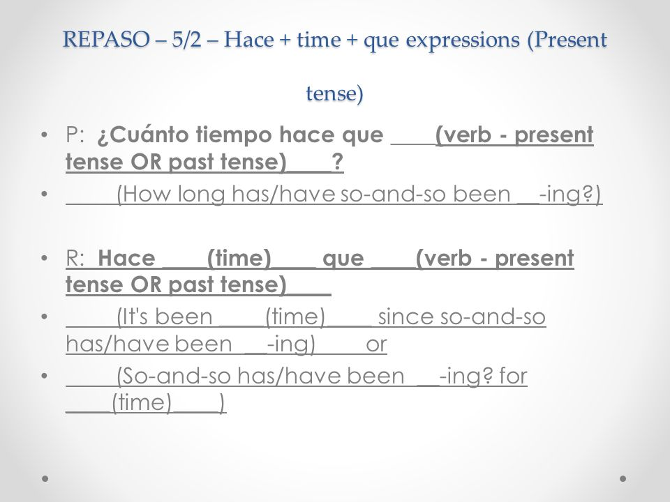 REPASO – 5/2 – Hace + time + que expressions (Present tense)