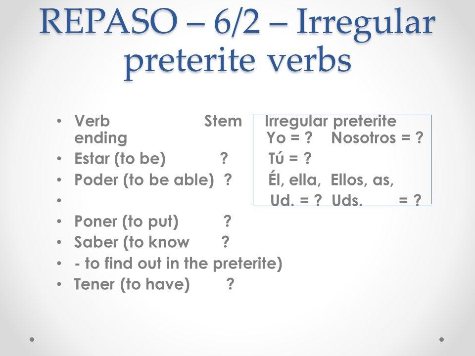 REPASO – 6/2 – Irregular preterite verbs