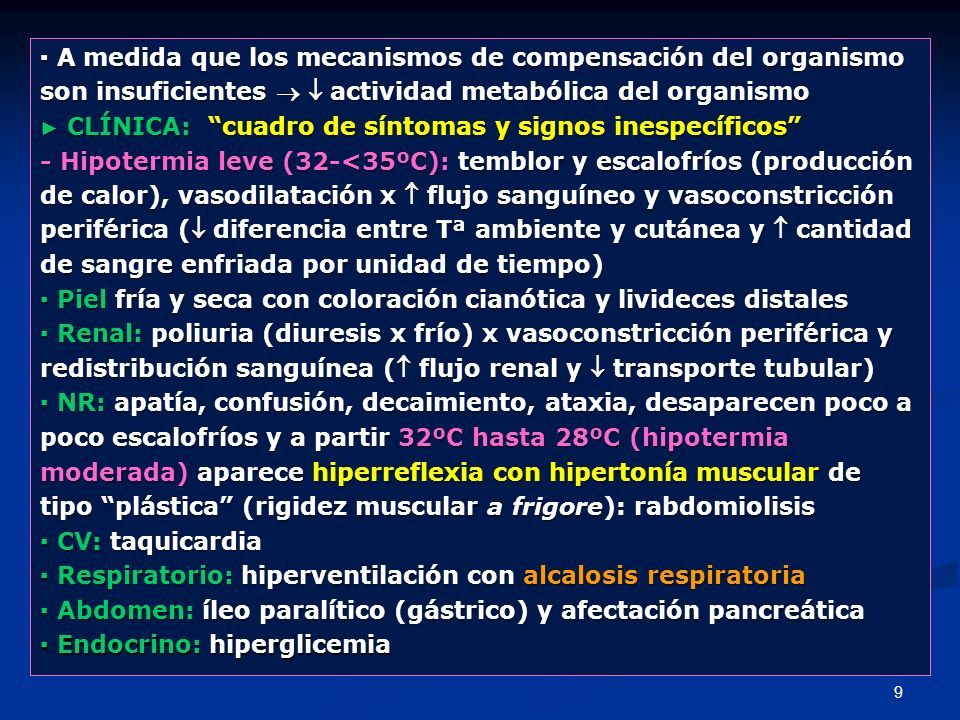 ▪ A medida que los mecanismos de compensación del organismo