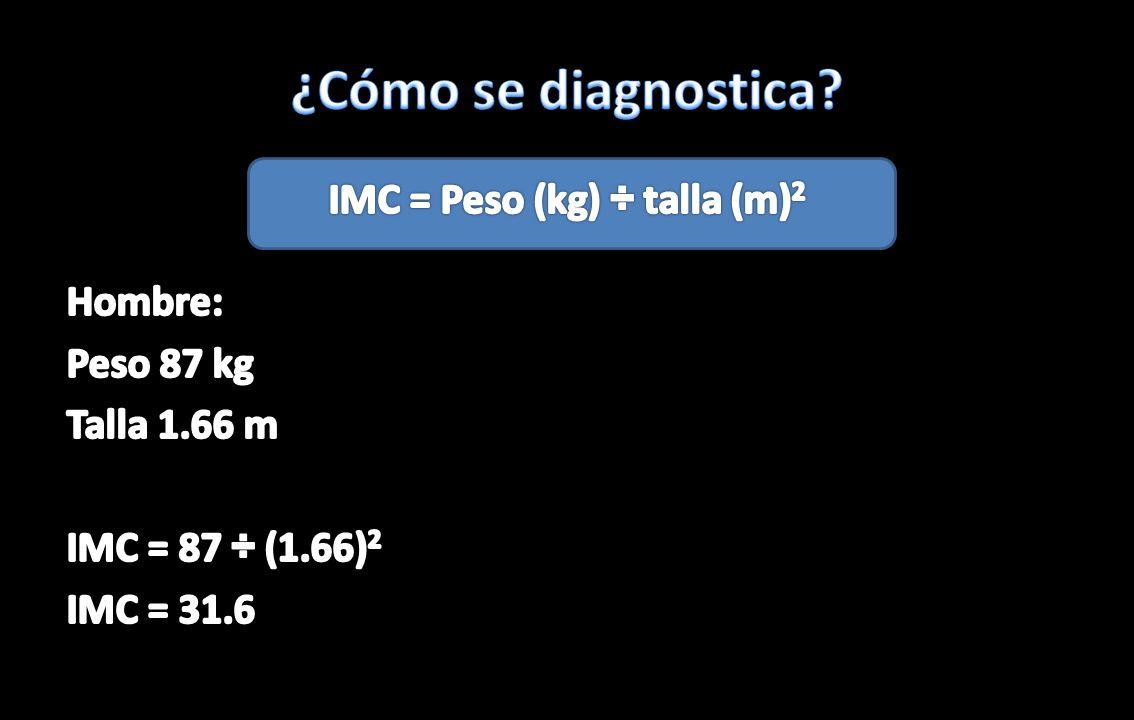 IMC = Peso (kg) ÷ talla (m)2
