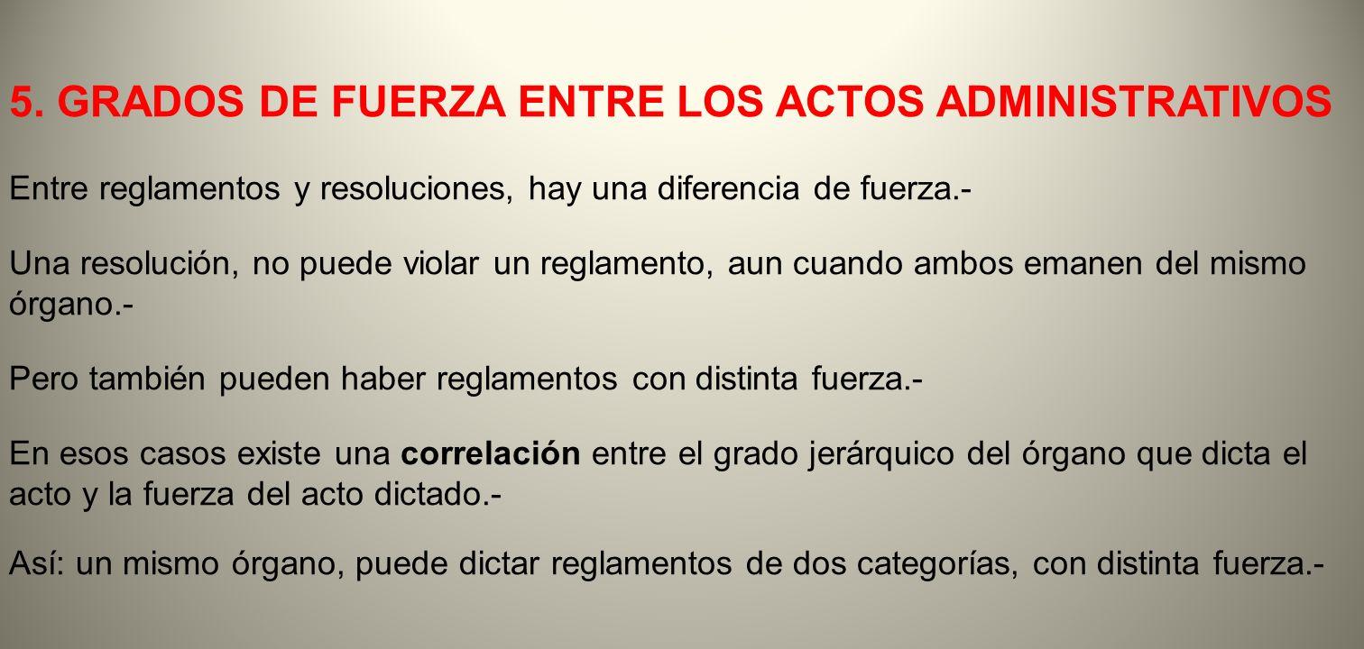 5. GRADOS DE FUERZA ENTRE LOS ACTOS ADMINISTRATIVOS