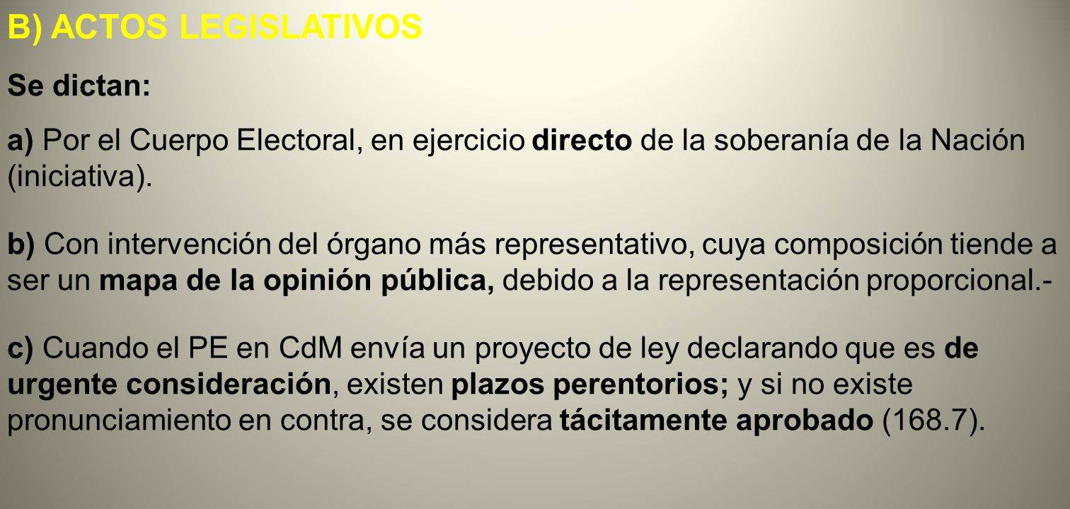B) ACTOS LEGISLATIVOS Se dictan: