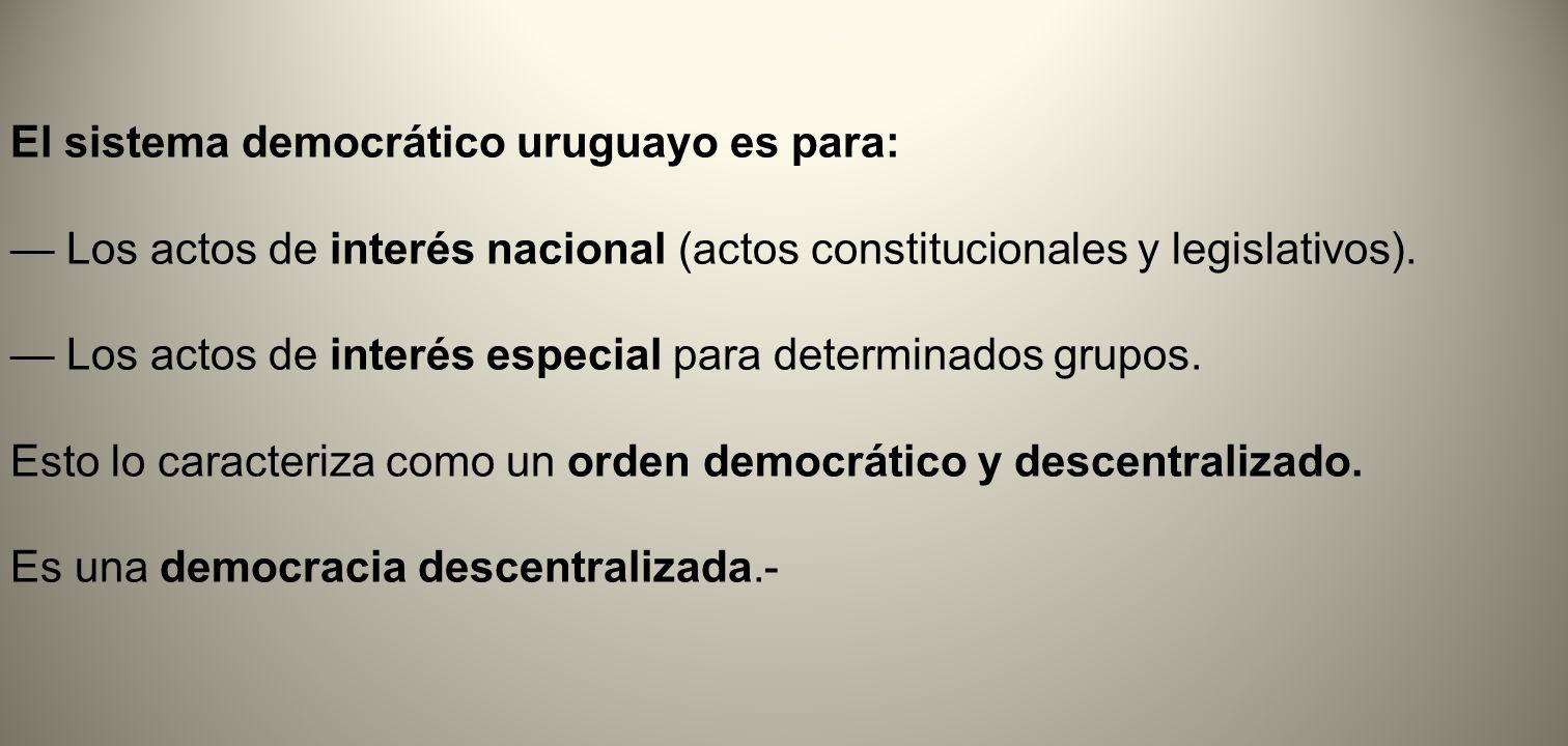El sistema democrático uruguayo es para: