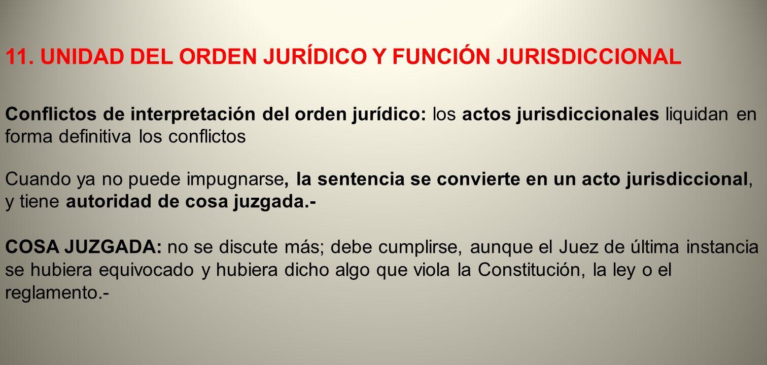 11. UNIDAD DEL ORDEN JURÍDICO Y FUNCIÓN JURISDICCIONAL
