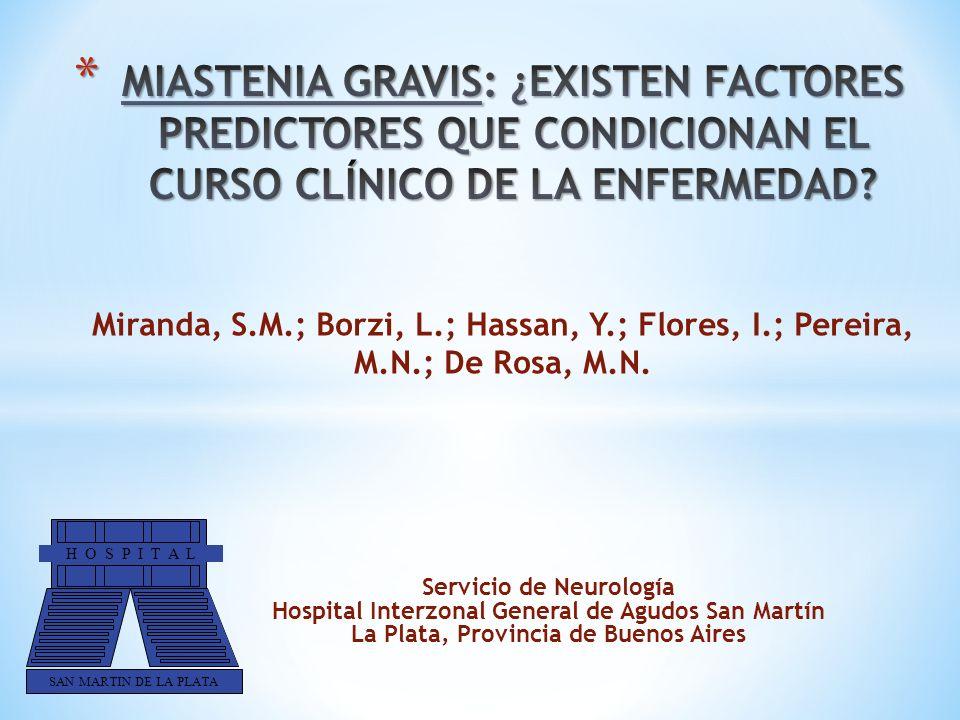 MIASTENIA GRAVIS: ¿EXISTEN FACTORES PREDICTORES QUE CONDICIONAN EL CURSO CLÍNICO DE LA ENFERMEDAD