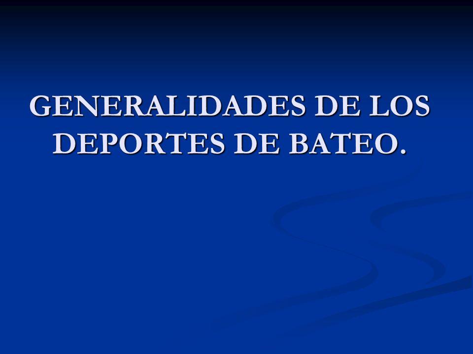 GENERALIDADES DE LOS DEPORTES DE BATEO.