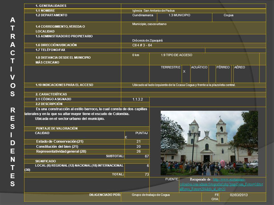 1. GENERALIDADES 1.1 NOMBRE. Iglesia San Antonio de Padua. 1.2 DEPARTAMENTO. Cundinamarca. 1.3 MUNICIPIO.