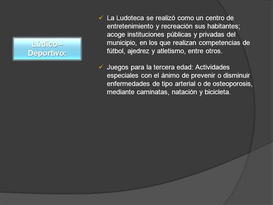 La Ludoteca se realizó como un centro de entretenimiento y recreación sus habitantes; acoge instituciones públicas y privadas del municipio, en los que realizan competencias de fútbol, ajedrez y atletismo, entre otros.