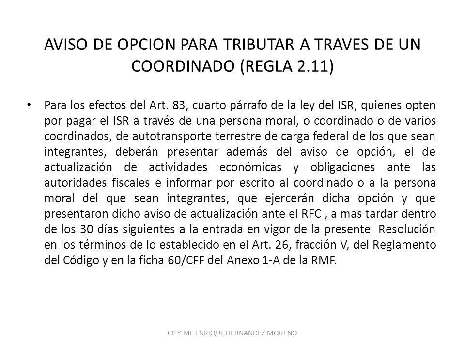 AVISO DE OPCION PARA TRIBUTAR A TRAVES DE UN COORDINADO (REGLA 2.11)