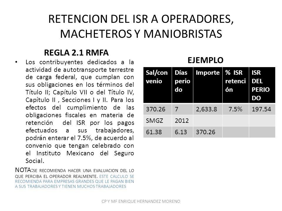 RETENCION DEL ISR A OPERADORES, MACHETEROS Y MANIOBRISTAS