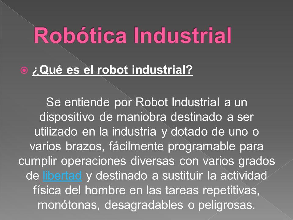 Robótica Industrial ¿Qué es el robot industrial