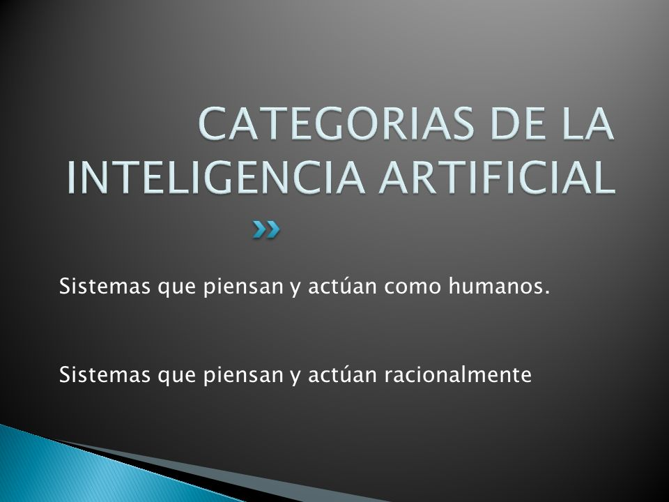 CATEGORIAS DE LA INTELIGENCIA ARTIFICIAL