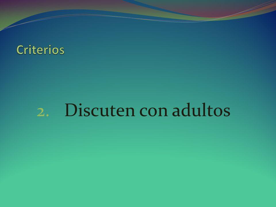 Criterios Discuten con adultos