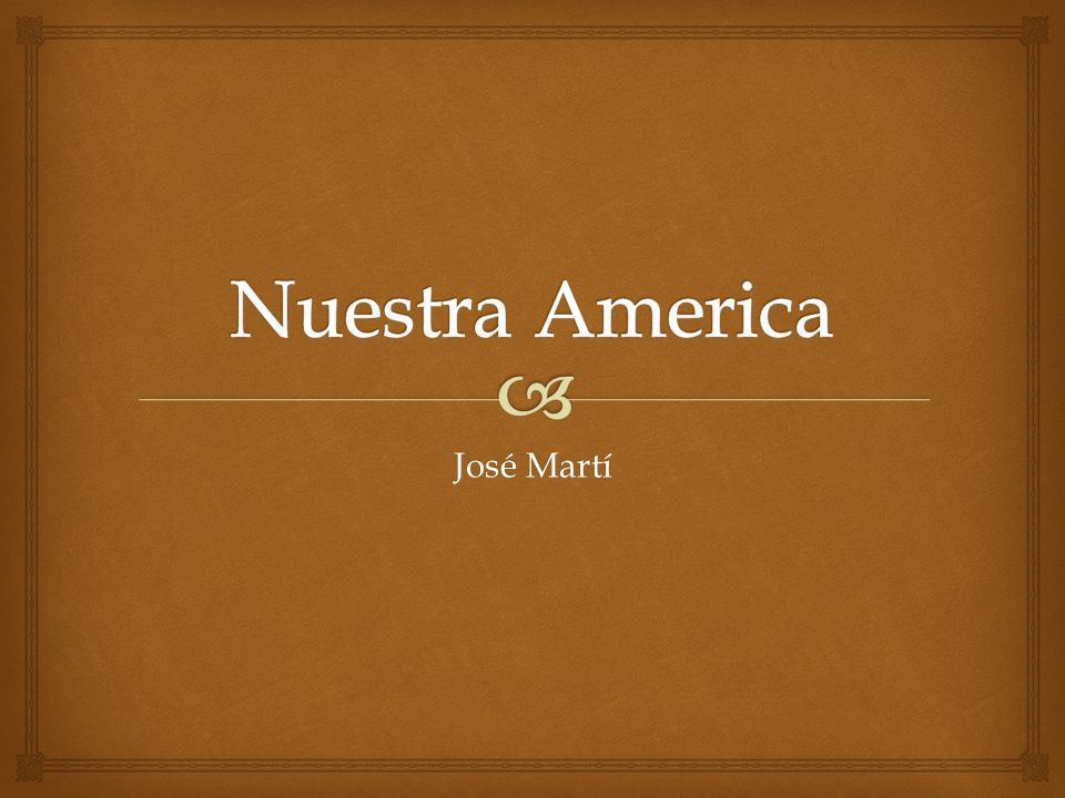 Nuestra America José Martí