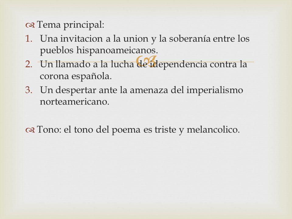Tema principal: Una invitacion a la union y la soberanía entre los pueblos hispanoameicanos.