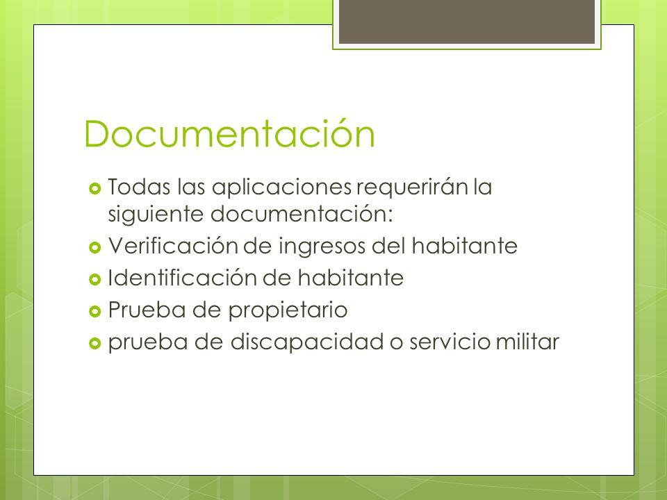 Documentación Todas las aplicaciones requerirán la siguiente documentación: Verificación de ingresos del habitante.
