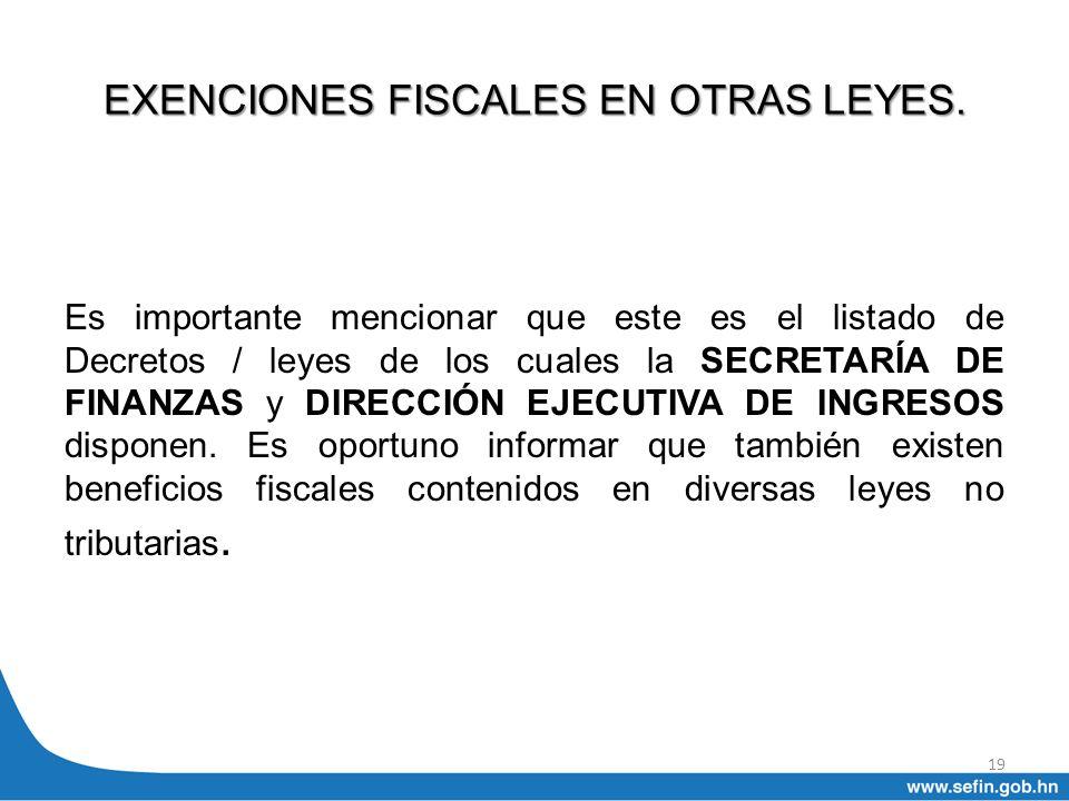 EXENCIONES FISCALES EN OTRAS LEYES.