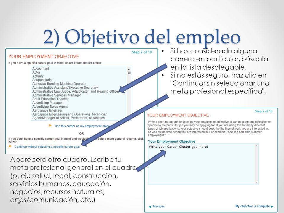 2) Objetivo del empleo Si has considerado alguna carrera en particular, búscala en la lista desplegable.