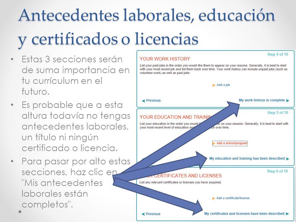 Antecedentes laborales, educación y certificados o licencias