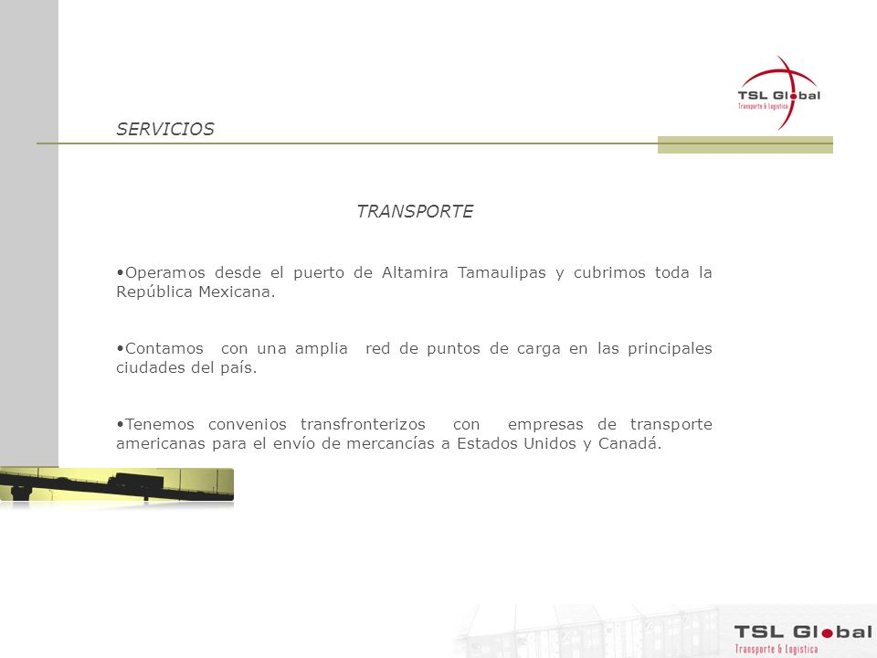 SERVICIOS TRANSPORTE. Operamos desde el puerto de Altamira Tamaulipas y cubrimos toda la República Mexicana.