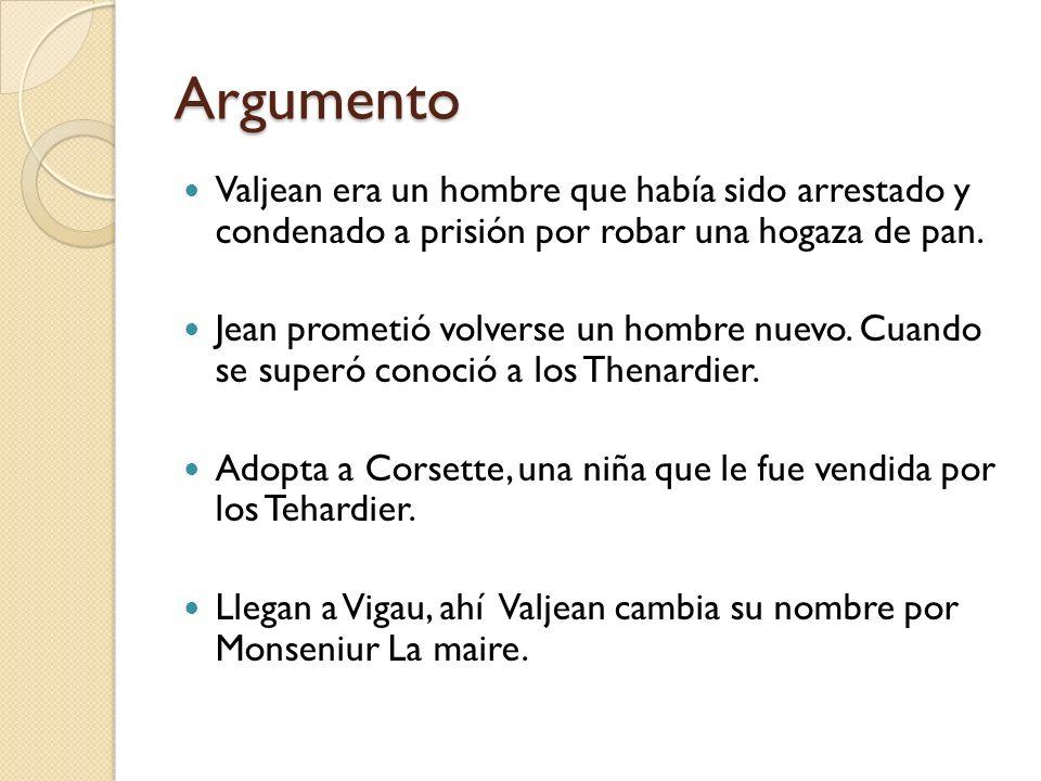 ArgumentoValjean era un hombre que había sido arrestado y condenado a prisión por robar una hogaza de pan.