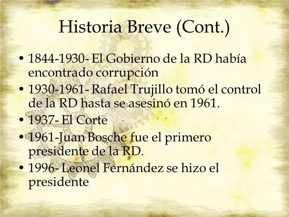 Historia Breve (Cont.) 1844-1930- El Gobierno de la RD había encontrado corrupción.